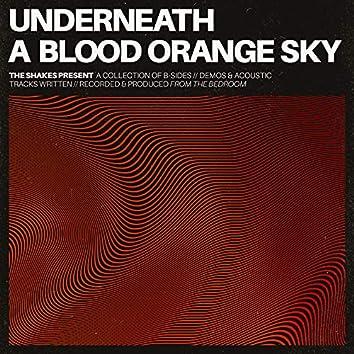 Underneath a Blood Orange Sky