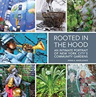 Rooted in the Hood: An Intimate Portrait of New York City's Community Gardens