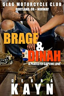 Brage & Dinah: A Perfectly Captive Love (Slag Motorcycle Club Book 2)
