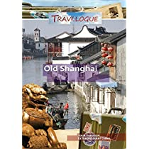 Travelogue Old Shanghai