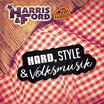 Hard, Style & Volksmusik (feat. Addnfahrer)