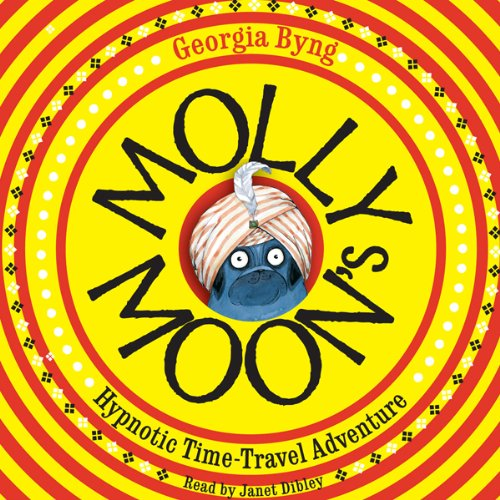 Molly Moon's Hypnotic Time-Travel Adventure audiobook cover art