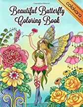 Beautiful Butterfly Coloring Book: Magical Fairies Butterflies and Flowers Adult Coloring Book for Stress Relieving and Re...
