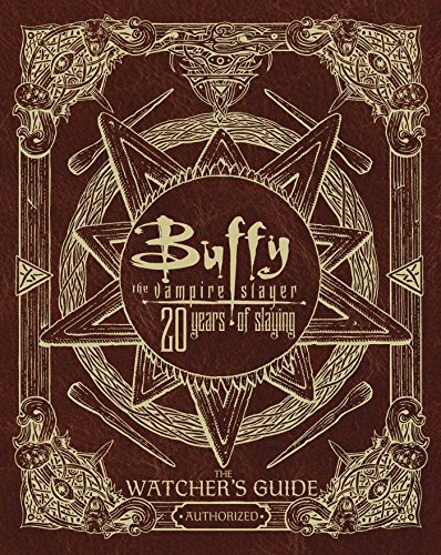 Buffy the vampire slayer 20 years slaying hc: The Watcher's Guide Authorized