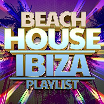 Beach House Ibiza Playlist