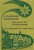 's Frankforder Christkindche: Zwei Krippenspiele - Lothar Zenetti