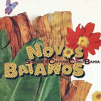 Sorrir e cantar como Bahia