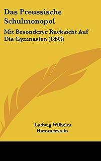 Das Preussische Schulmonopol: Mit Besonderer Rucksicht Auf Die Gymnasien (1893)