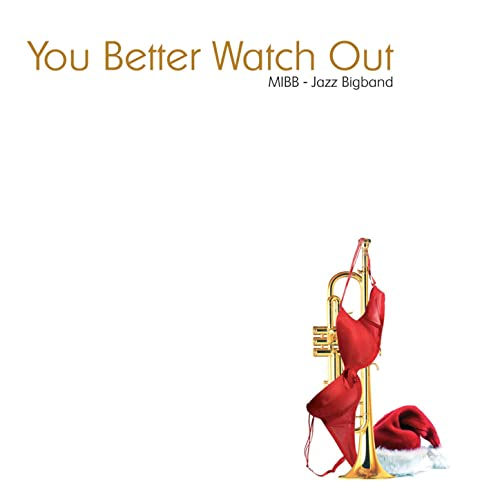 You Better Watch Out von MIBB – University of Copenhagen Jazz Bigband