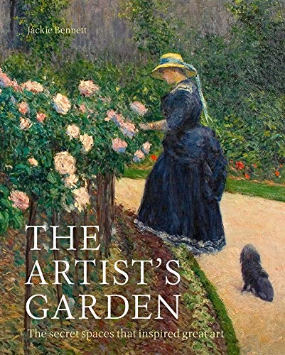 The Artist's Garden: The secret spaces that inspired great art (English Edition)