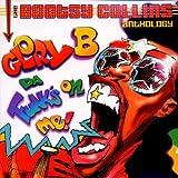 Glory B Da Funk's on Me: Bootsy Collins Anthology