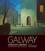 Galway: Hardiman & Beyond: Arts & Culture in Galway 1820-2020