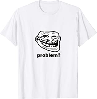 Funny Internet Troll Face Meme Problem Viral Gaming Gift T-Shirt