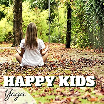 Happy Kids Yoga - Brain Stimulation Music for Youngsters, Babies & Newborns