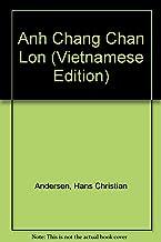 Anh Chang Chan Lon (Vietnamese Edition)