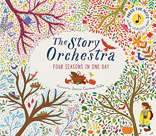 The Story Orchestra: Four Seasons in One Day: Press the note to hear Vivaldi's music (The Story Orchestra, 1)