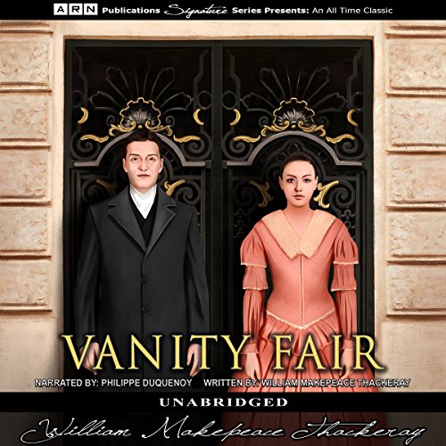 Vanity Fair                   By:                                                                                                                                 William Makepeace Thackeray                               Narrated by:                                                                                                                                 Philippe Duquenoy                      Length: 27 hrs and 51 mins     5 ratings     Overall 4.4