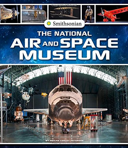 Compare Textbook Prices for The National Air and Space Museum Smithsonian Field Trips  ISBN 9781515779872 by Cooley Peterson, Megan