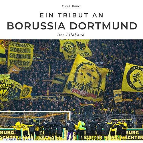 Ein Tribut an Borussia Dortmund: Der Bildband