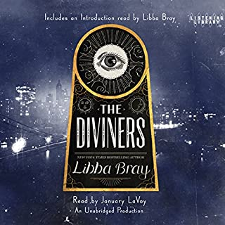 The Diviners                   Written by:                                                                                                                                 Libba Bray                               Narrated by:                                                                                                                                 January LaVoy                      Length: 18 hrs and 14 mins     1 rating     Overall 5.0