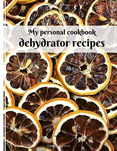 For Sale! my personal cookbook dehydrator recipes: 40 recipe sheets to write in