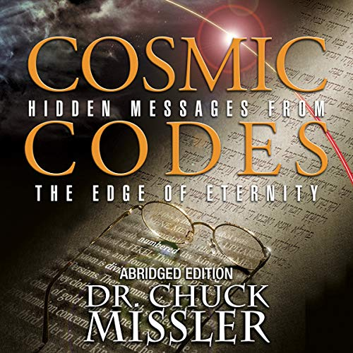 Cosmic Codes                   By:                                                                                                                                 Chuck Missler                               Narrated by:                                                                                                                                 Chuck Missler                      Length: 8 hrs     2 ratings     Overall 4.0