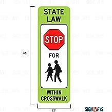 Stop to Pedestrians Crosswalk Sign, School Signs, R1-6C, 12
