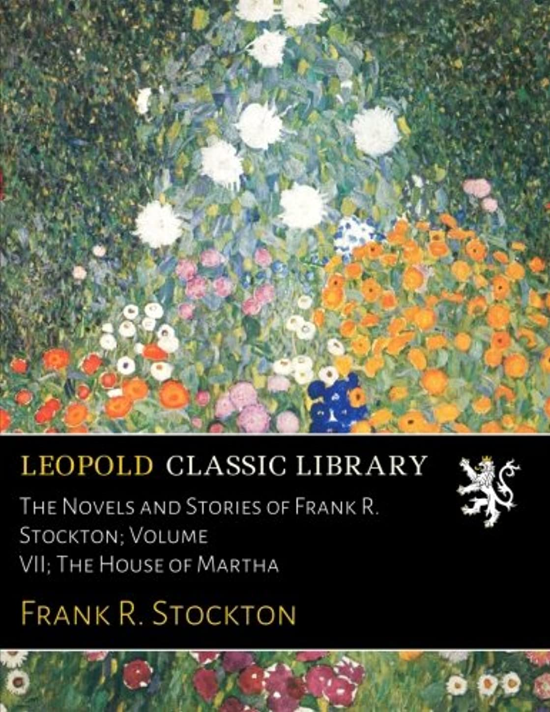 軽減共和党偽The Novels and Stories of Frank R. Stockton; Volume VII; The House of Martha