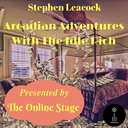 Arcadian Adventures with the Idle Rich audiobook cover art