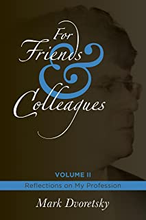 For Friends & Colleagues Volume II: Reflections on My Profession