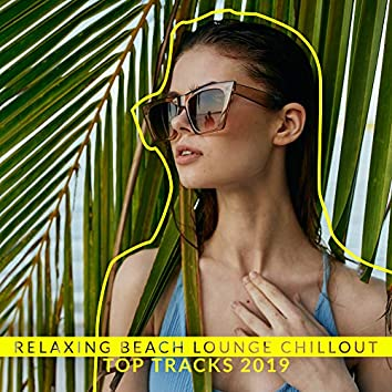 Relaxing Beach Lounge Chillout Top Tracks 2019