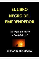 """EL LIBRO NEGRO DEL EMPRENDEDOR: """"NO DIGAS QUE NUNCA TE LO ADVIRTIERON"""" Versión Kindle"""