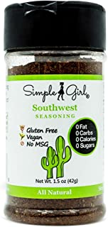 Simple Girl Southwest Seasoning - Sugar Free - Natural Herbs and Spices - Carb Free - Gluten Free - MSG Free - Diabetic Fr...