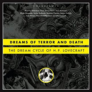Dreams of Terror and Death     The Dream Cycle of H. P. Lovecraft              Written by:                                                                                                                                 H. P. Lovecraft                               Narrated by:                                                                                                                                 uncredited                      Length: 20 hrs and 5 mins     2 ratings     Overall 4.5