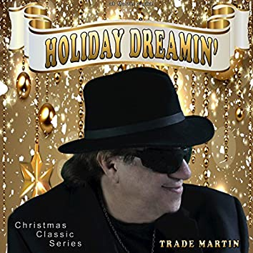 Holiday Dreamin' (Christmas Classic Series)