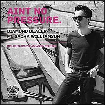 Ain't No Pressure