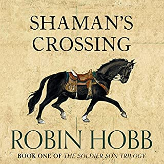 Shaman's Crossing     The Soldier Son Trilogy, Book 1               By:                                                                                                                                 Robin Hobb                               Narrated by:                                                                                                                                 Jonathan Barlow                      Length: 21 hrs and 4 mins     66 ratings     Overall 4.6