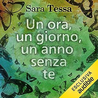 Un'ora, un giorno, un anno senza te     Se fossi qui con me questa sera 2              Di:                                                                                                                                 Sara Tessa                               Letto da:                                                                                                                                 Perla Liberatori                      Durata:  5 ore e 25 min     33 recensioni     Totali 4,2