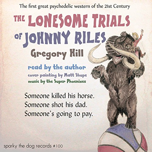 The Lonesome Trials of Johnny Riles     Strattford County Yarn              By:                                                                                                                                 Gregory Hill                               Narrated by:                                                                                                                                 Gregory Hill                      Length: 8 hrs and 16 mins     1 rating     Overall 2.0