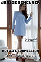 Hotwife Submission: Guilty Black Pleasure (An Interracial Cuckold Story)