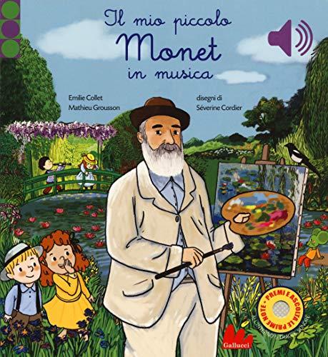 Il mio piccolo Monet in musica. Ediz. a colori