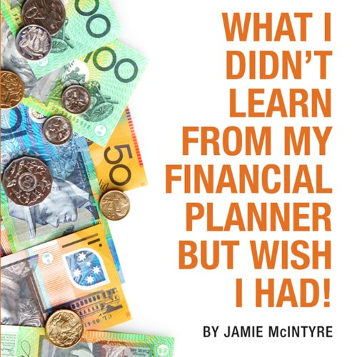 What I Didn't Learn from My Financial Planner but Wish I Had audiobook cover art