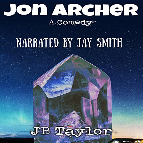 Jon Archer: A Comedy audiobook cover art