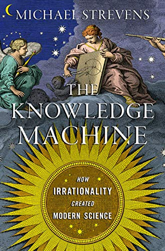 The Knowledge Machine: How Irrationality Created Modern Science (Engli