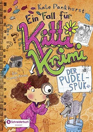 Ein Fall für Kitti Krimi, Band 04: Der Pudel-Spuk