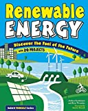 Renewable Energy: Discover the Fuel of the Future With 20 Projects - Author: Joshua Sneideman