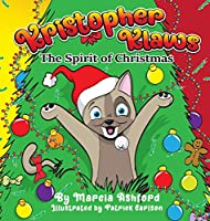 Kristopher Klaws: The Spirit of Christmas (Adventures of Kristopher Klaws)