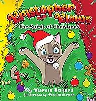 Kristopher Klaws: The Spirit of Christmas (Adventures of Kristopher Klaws)