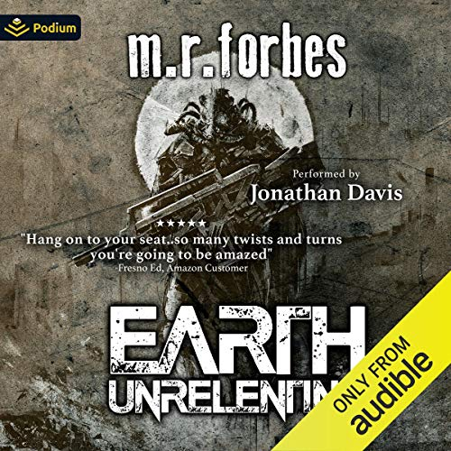 Earth Unrelenting Audiobook By M.R. Forbes cover art