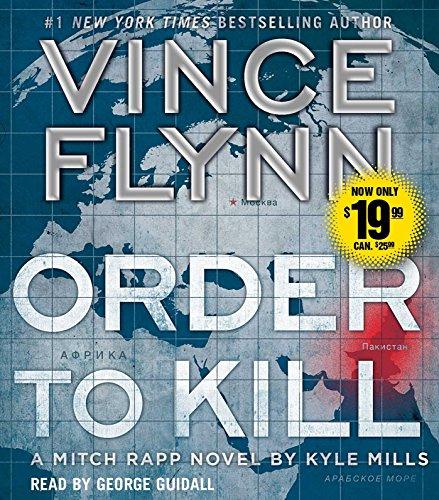 Order to Kill: A Novel (Volume 13) (A Mitch Rapp Novel)